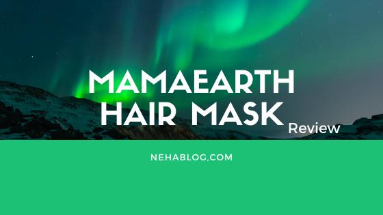 MAMAEARTH HAIR MASK REVIEW