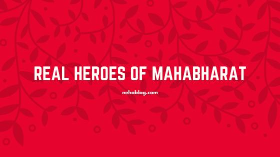 REAL HEROES OF MAHABHARAT